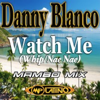 Wat Me (Whip/Nae Nae) Mambo Mix